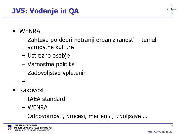 JV 5: Vodenje in QA • WENRA – Zahteva po dobri notranji organiziranosti –