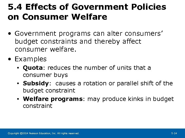 5. 4 Effects of Government Policies on Consumer Welfare • Government programs can alter