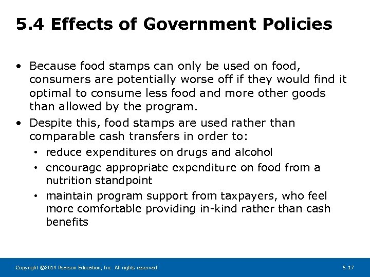 5. 4 Effects of Government Policies • Because food stamps can only be used