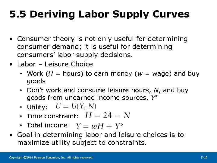 5. 5 Deriving Labor Supply Curves • Consumer theory is not only useful for