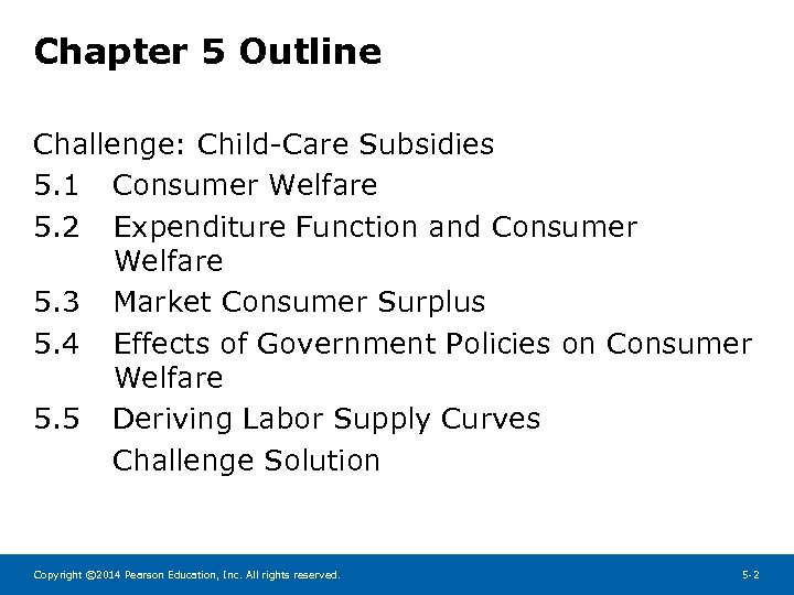 Chapter 5 Outline Challenge: Child-Care Subsidies 5. 1 Consumer Welfare 5. 2 Expenditure Function