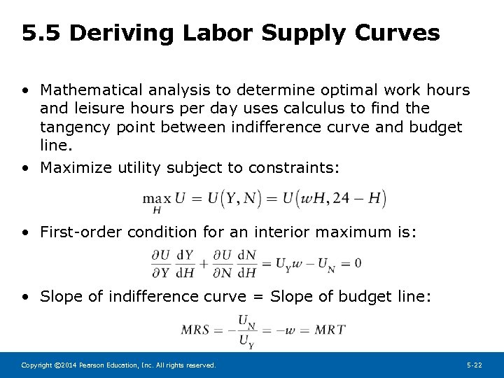 5. 5 Deriving Labor Supply Curves • Mathematical analysis to determine optimal work hours