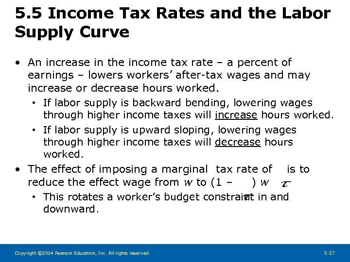 5. 5 Income Tax Rates and the Labor Supply Curve • An increase in