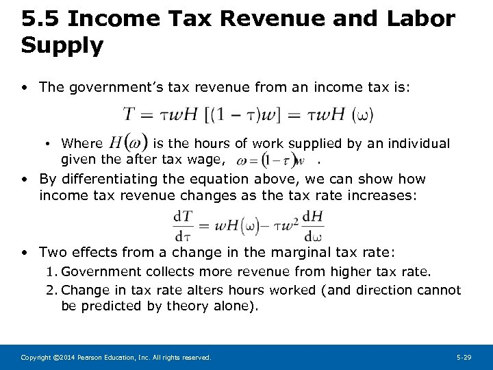 5. 5 Income Tax Revenue and Labor Supply • The government's tax revenue from
