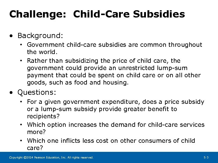 Challenge: Child-Care Subsidies • Background: • Government child-care subsidies are common throughout the world.