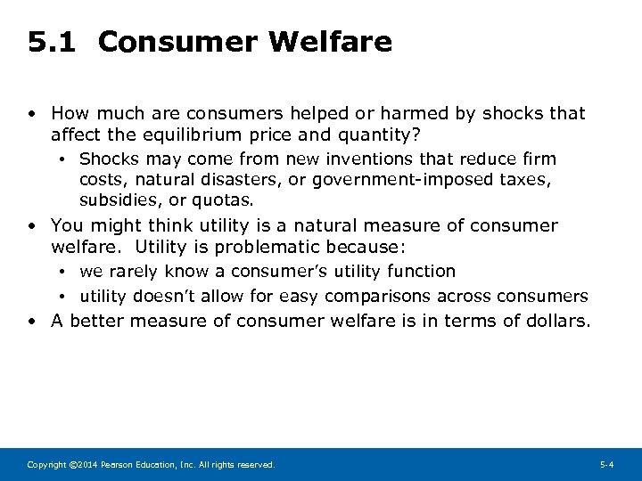 5. 1 Consumer Welfare • How much are consumers helped or harmed by shocks