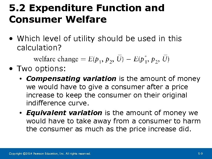 5. 2 Expenditure Function and Consumer Welfare • Which level of utility should be
