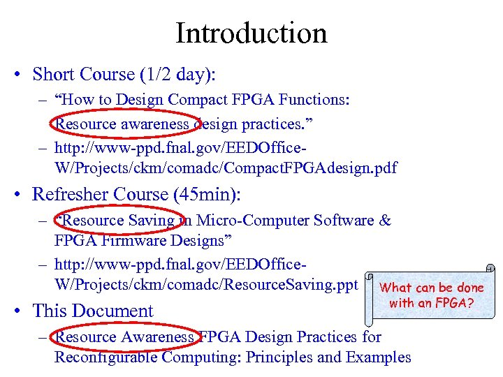 """Introduction • Short Course (1/2 day): – """"How to Design Compact FPGA Functions: Resource"""