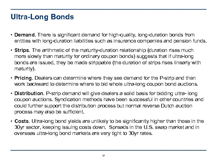 Ultra-Long Bonds • Demand. There is significant demand for high-quality, long-duration bonds from entities