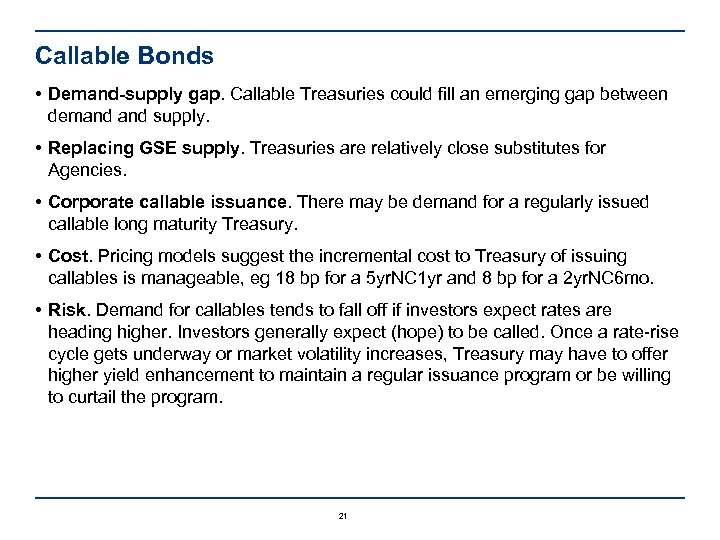 Callable Bonds • Demand-supply gap. Callable Treasuries could fill an emerging gap between demand