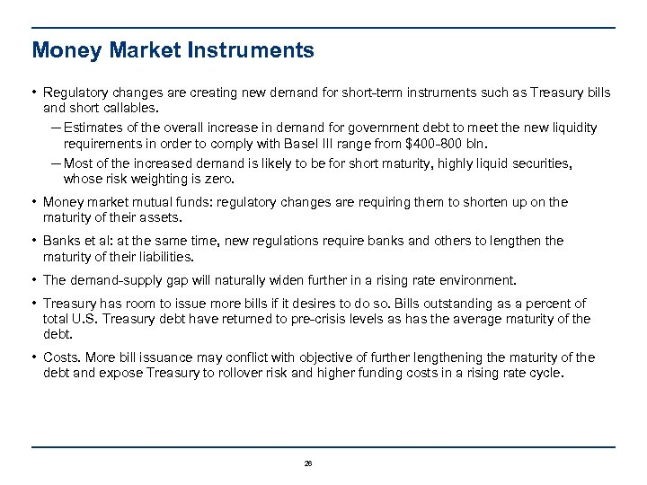 Money Market Instruments • Regulatory changes are creating new demand for short-term instruments such