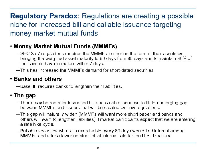 Regulatory Paradox: Regulations are creating a possible niche for increased bill and callable issuance