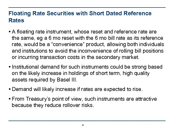 Floating Rate Securities with Short Dated Reference Rates • A floating rate instrument, whose