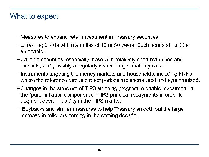 What to expect ─Measures to expand retail investment in Treasury securities. ─Ultra-long bonds with