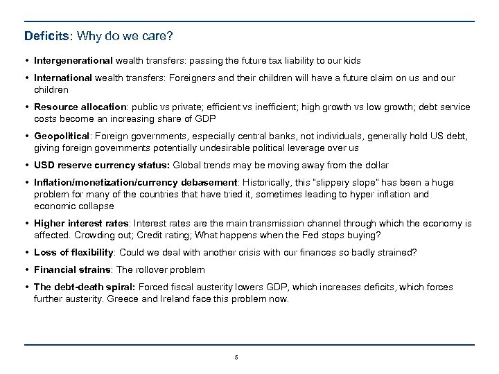 Deficits: Why do we care? • Intergenerational wealth transfers: passing the future tax liability