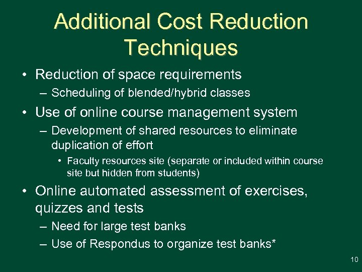 Additional Cost Reduction Techniques • Reduction of space requirements – Scheduling of blended/hybrid classes