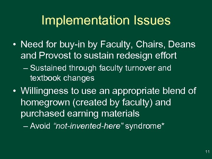 Implementation Issues • Need for buy-in by Faculty, Chairs, Deans and Provost to sustain