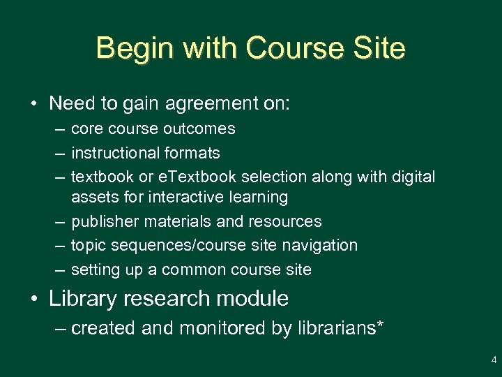 Begin with Course Site • Need to gain agreement on: – core course outcomes