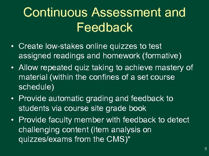 Continuous Assessment and Feedback • Create low-stakes online quizzes to test assigned readings and