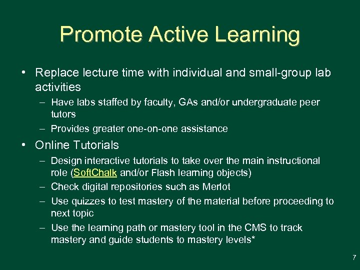 Promote Active Learning • Replace lecture time with individual and small-group lab activities –