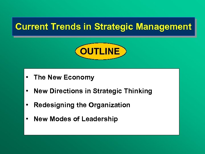 Current Trends in Strategic Management OUTLINE • The New Economy • New Directions in