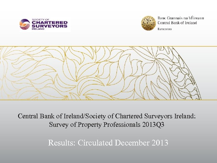 Central Bank of Ireland/Society of Chartered Surveyors Ireland: Survey of Property Professionals 2013 Q