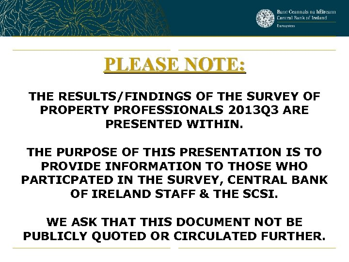 PLEASE NOTE: THE RESULTS/FINDINGS OF THE SURVEY OF PROPERTY PROFESSIONALS 2013 Q 3 ARE