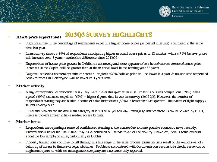 • House price expectations 2013 Q 3 SURVEY HIGHLIGHTS – – Latest survey