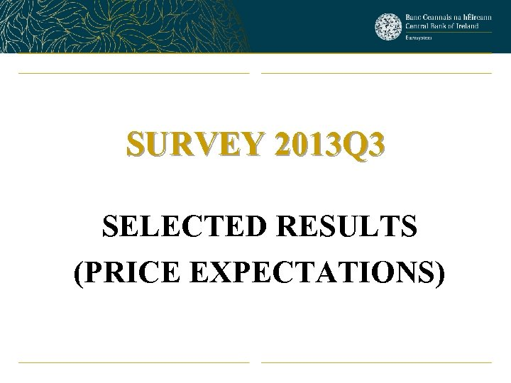 SURVEY 2013 Q 3 SELECTED RESULTS (PRICE EXPECTATIONS)