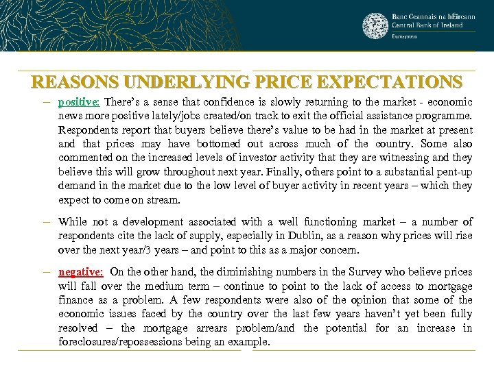REASONS UNDERLYING PRICE EXPECTATIONS – positive: There's a sense that confidence is slowly returning