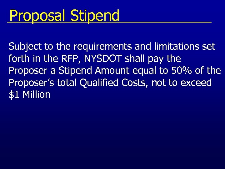 Proposal Stipend Subject to the requirements and limitations set forth in the RFP, NYSDOT