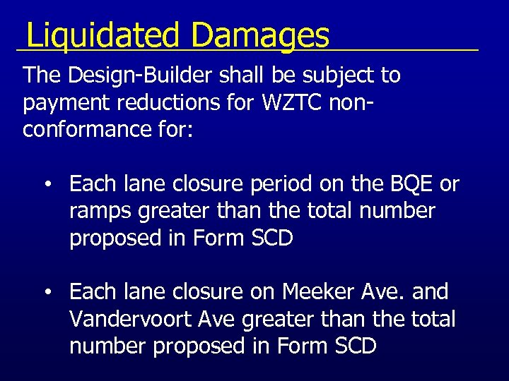 Liquidated Damages The Design-Builder shall be subject to payment reductions for WZTC nonconformance