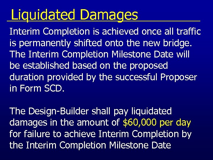 Liquidated Damages Interim Completion is achieved once all traffic is permanently shifted onto