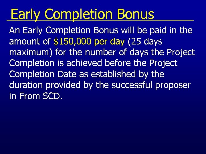 Early Completion Bonus An Early Completion Bonus will be paid in the amount