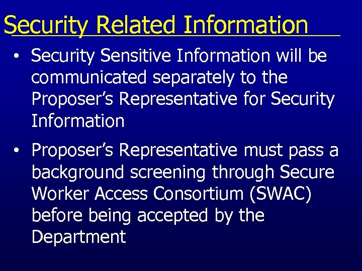 Security Related Information • Security Sensitive Information will be communicated separately to the Proposer's