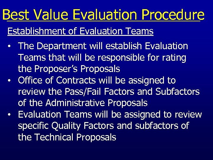 Best Value Evaluation Procedure Establishment of Evaluation Teams • The Department will establish Evaluation