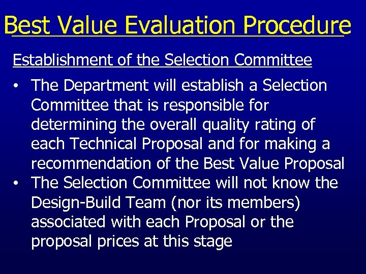 Best Value Evaluation Procedure Establishment of the Selection Committee • The Department will establish