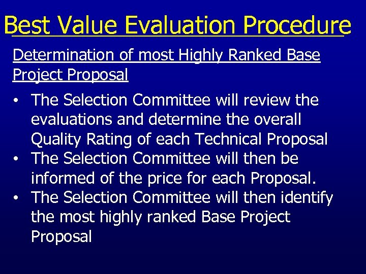 Best Value Evaluation Procedure Determination of most Highly Ranked Base Project Proposal • The