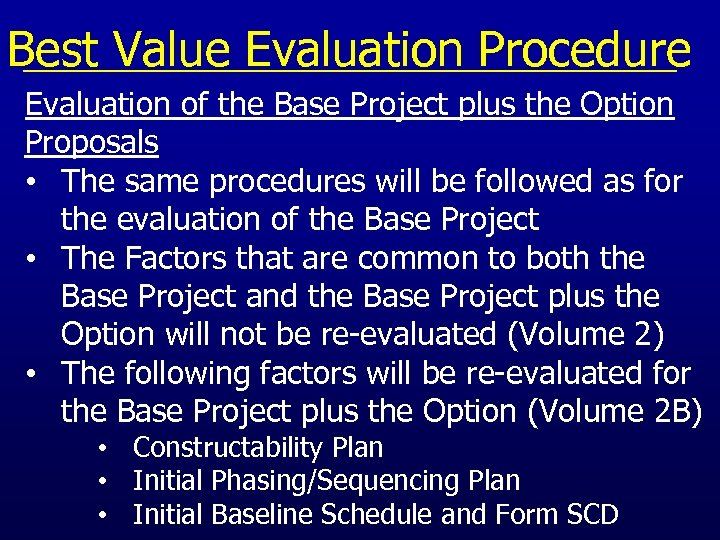 Best Value Evaluation Procedure Evaluation of the Base Project plus the Option Proposals •