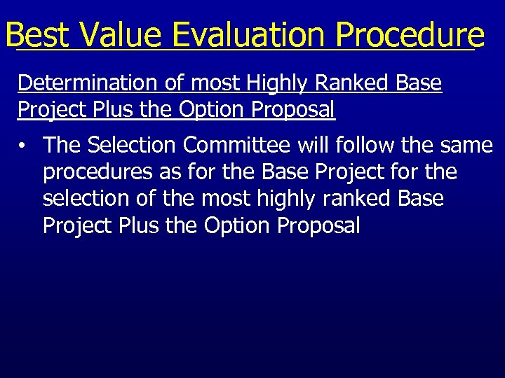 Best Value Evaluation Procedure Determination of most Highly Ranked Base Project Plus the Option