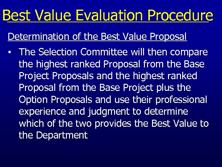 Best Value Evaluation Procedure Determination of the Best Value Proposal • The Selection Committee