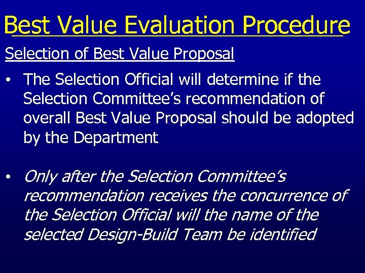 Best Value Evaluation Procedure Selection of Best Value Proposal • The Selection Official will