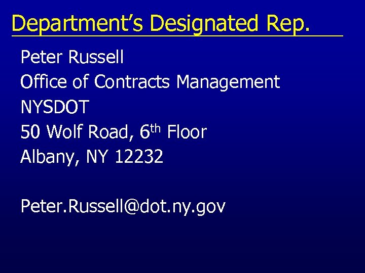 Department's Designated Rep. Peter Russell Office of Contracts Management NYSDOT 50 Wolf Road, 6