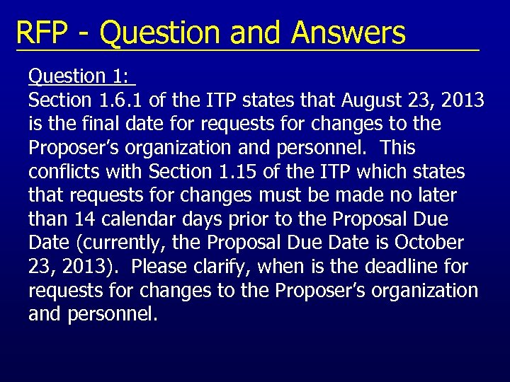 RFP - Question and Answers Question 1: Section 1. 6. 1 of the ITP