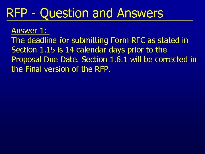 RFP - Question and Answers Answer 1: The deadline for submitting Form RFC as