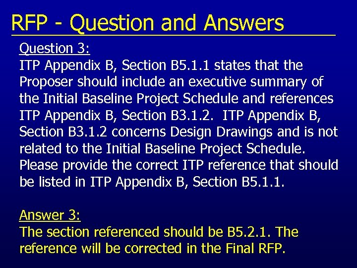 RFP - Question and Answers Question 3: ITP Appendix B, Section B 5. 1.
