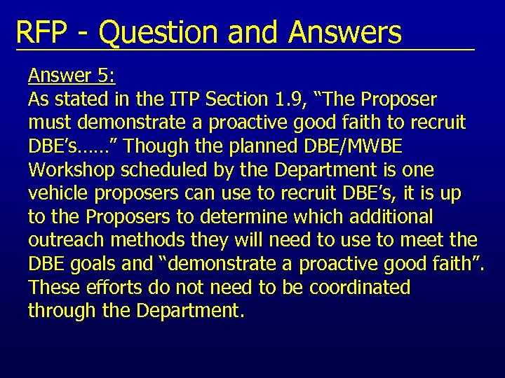 RFP - Question and Answers Answer 5: As stated in the ITP Section 1.