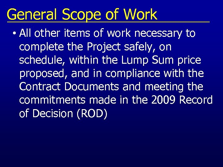 General Scope of Work • All other items of work necessary to complete the