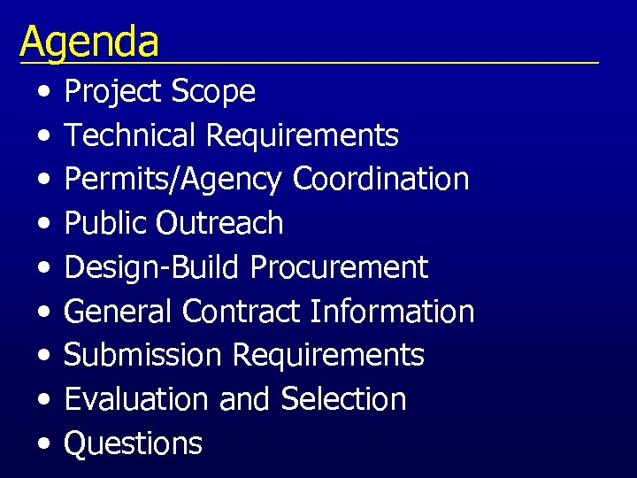 Agenda • • • Project Scope Technical Requirements Permits/Agency Coordination Public Outreach Design-Build Procurement