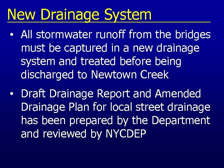 New Drainage System • All stormwater runoff from the bridges must be captured in